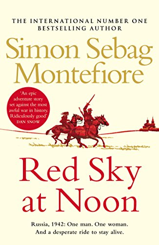 Red Sky at Noon (The Moscow Trilogy) By Simon Sebag Montefiore