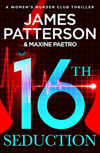 16th Seduction: (Women's Murder Club 16) by James Patterson