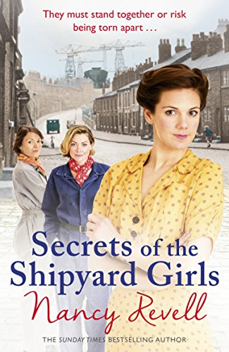 Secrets of the Shipyard Girls by Nancy Revell