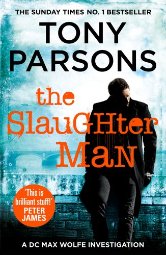 The Slaughter Man: (DC Max Wolfe) By Tony Parsons