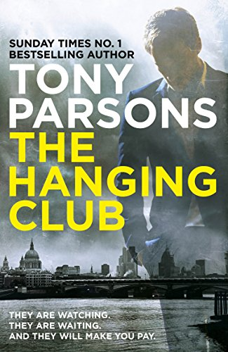 The Hanging Club: (DC Max Wolfe) By Tony Parsons