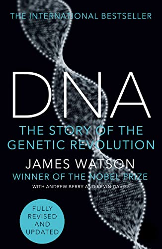 DNA: The Story of the Genetic Revolution By James Watson