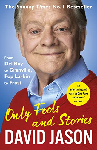 Only Fools and Stories By David Jason