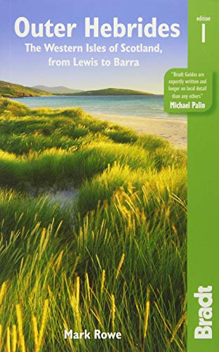 Outer Hebrides: The western isles of Scotland, from Lewis to Barra (Bradt Travel Guides (Regional Guides)) By Mark Rowe