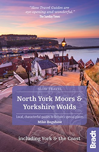 North York Moors & Yorkshire Wolds Including York & the Coast (Slow Travel) By Mike Bagshaw