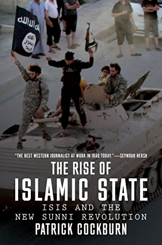 The Rise of Islamic State: ISIS and the New Sunni Revolution by Patrick Cockburn