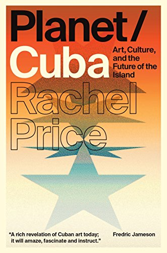 Planet/Cuba By Rachel Price