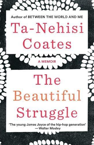 The Beautiful Struggle von Ta-Nehisi Coates