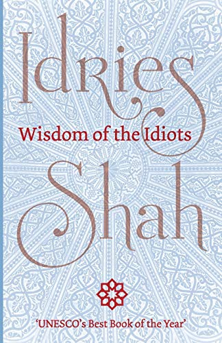 Wisdom of the Idiots By Idries Shah