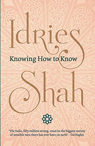 Knowing How to Know By Idries Shah