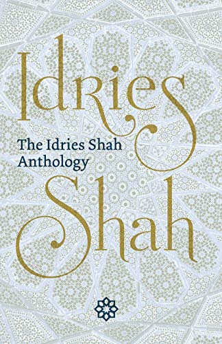 The The Idries Shah Anthology By Idries Shah