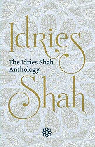 The Idries Shah Anthology By Idries Shah