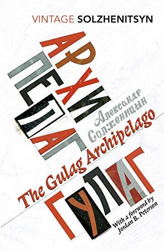 The Gulag Archipelago: (Abridged edition) (Vintage Classics) By Aleksandr Solzhenitsyn