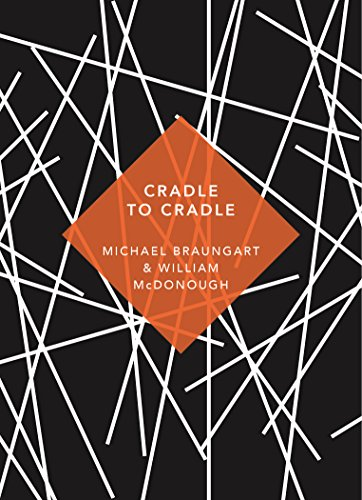 Cradle to Cradle: (Patterns of Life) By Michael Braungart