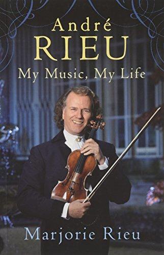 Andre Rieu: My Music, My Life von Marjorie Rieu