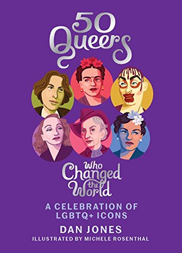 50 Queers Who Changed the World von Dan Jones