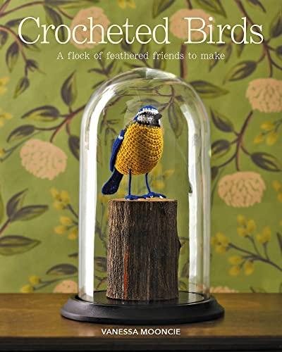 Crocheted Birds By Vanessa Mooncie