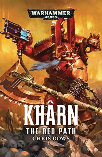 Khârn: The Red Path (Khârn the Betrayer) By Chris Dows