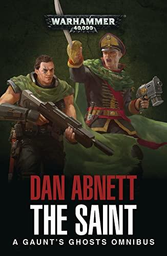 The Saint: A Gaunt's Ghosts Omnibus By Dan Abnett