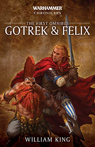 Gotrek and Felix: The First Omnibus By William King