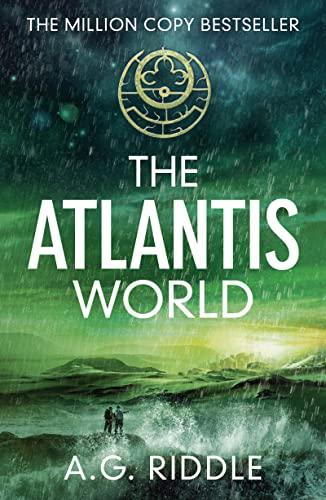The Atlantis World (The Atlantis Trilogy) By A. G. Riddle