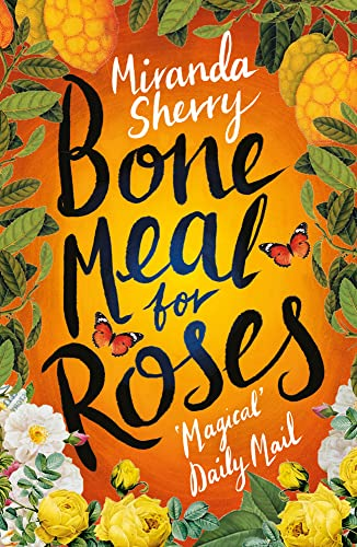Bone Meal for Roses By Miranda Sherry