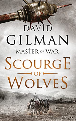 Scourge of Wolves (Master of War) By David Gilman