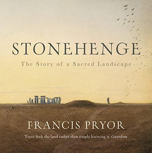 Stonehenge By Francis Pryor