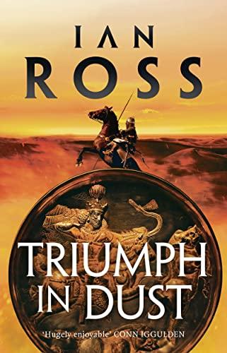 Triumph in Dust (Twilight of Empire) By Ian Ross