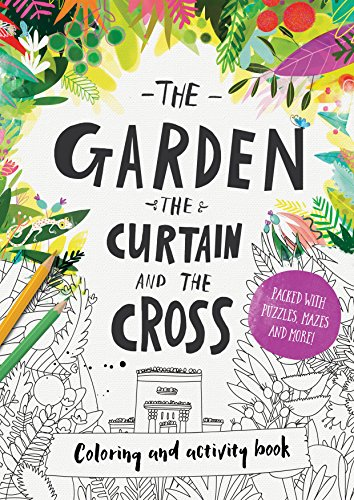The Garden, the Curtain & the Cross - Colouring Book Illustrated by Catalina Echeverri