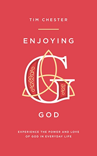 Enjoying God By Tim Chester