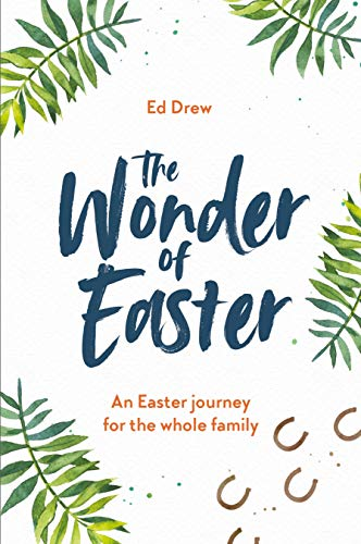 The Wonder of Easter By Ed Drew