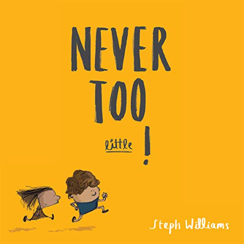 Never Too Little! By Steph Williams