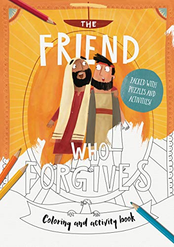 The Friend Who Forgives - Colouring and Activity Book By Dan DeWitt