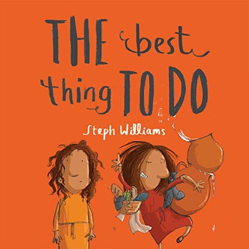 The Best Thing To Do By Steph Williams