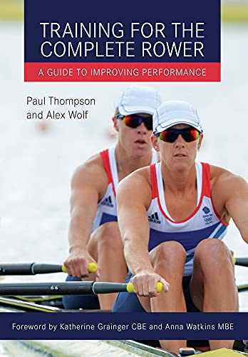Training for the Complete Rower By Paul Thompson