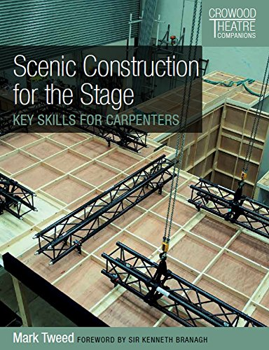 Scenic Construction for the Stage: Key Skills for Carpenters (Crowood Theatre Companions) By Mark Tweed