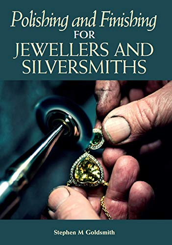 Polishing and Finishing for Jewellers and Silversmiths By Stephen  M Goldsmith