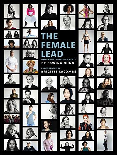 The Female Lead: Women Who Shape Our World By Edwina Dunn