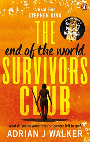 The End of the World Survivors Club By Adrian J Walker