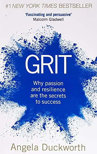 Grit: Why passion and resilience are the secrets to success By Angela Duckworth