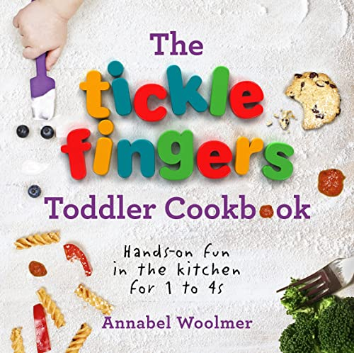 The Tickle Fingers Toddler Cookbook By Annabel Woolmer