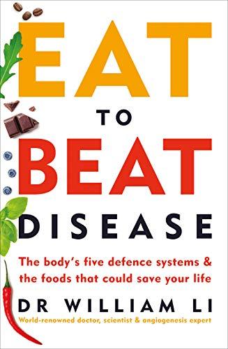 Eat to Beat Disease By William Li