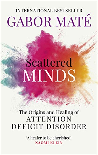 Scattered Minds By Dr Gabor Mate