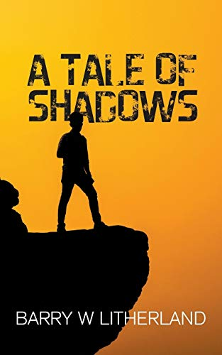 A Tale of Shadows By Barry Litherland
