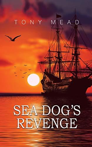 Sea Dog's Revenge By Tony Mead