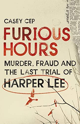 Furious Hours von Casey Cep