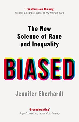 Biased By Dr Jennifer Eberhardt
