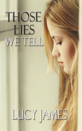 Those Lies We Tell By Lucy James (University of Manchester)