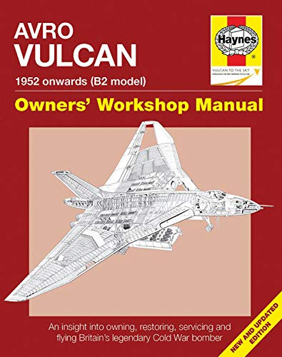 Avro Vulcan Manual: 1952 Onwards (B2 Model) (Owners' Workshop Manual) By Other primary creator Haynes